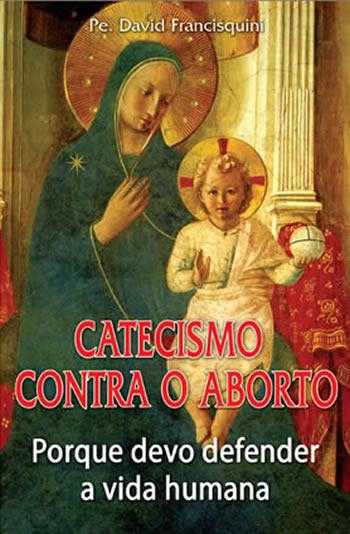 Catecismo Contra o Aborto